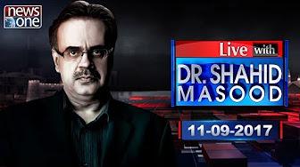 Live with Dr.Shahid Masood - 11 Sep 2017 - Chaudhry Nisar