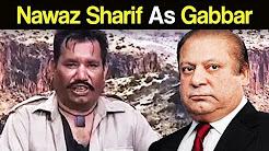 Nawaz Sharif As Gabbar - Sholay Special