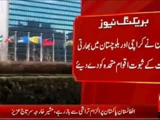 Pakistan handovers proof & evidence dossier to UN about Indian terrorism in Karachi & Balochistan